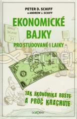Ekonomické bajky pro studované i laiky - Jak ekonomika roste a proč krachuje