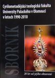 Cyrilometodějská teologická fakulta Univerzity Palackého v Olomouci v letech 1990-2010 - 20 let od jejího obnovení