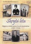 Skrytá léta - Dětství a mládí patera Josefa Kentenicha (1885-1910)