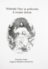 Nebeský Otec sa prihovára svojim deťom - Posolstvá sestre Eugénii Elizabete Ravasiovej