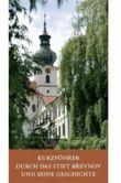 Kurzführer durch das Stift Břevnov und seine Geschichte