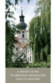 A Short Guide to Břevnov Monastery and its History