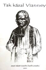Tak kázal Vianney - deset kázání svatého faráře arského