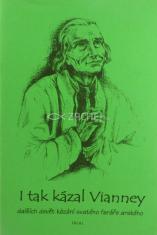 I tak kázal Vianney - dalších devět kázání svatého faráře arského