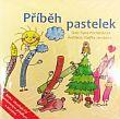Příběh pastelek - Kniha obsahuje CD s namluveným příběhem a písněmi