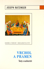 Vrchol a pramen - Texty o eucharistii