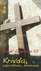 Krivda, odpustenie, zmierenie - Sviatosť zmierenia