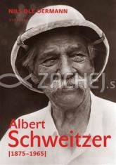 Albert Schweitzer (1875-1965) - Doktor z Lambaréné. Osobnost bez hranic