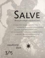 Salve - Revue pro teologii a duchovní život 3/15 - Zasvěcený život