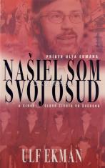Našiel som svoj osud - Príbeh Ulfa Ekmana a cirkvi Slovo života vo Švédsku