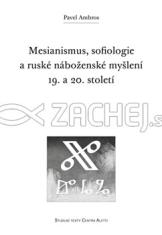 Mesianismus, sofiologie a ruské náboženské myšlení 19. a 20. století