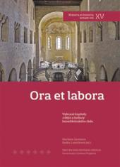 Ora et labora - Vybrané kapitoly z dějin a kultury benediktinského řádu