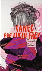 Tanec pre Luciu Frey