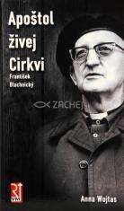 Apoštol živej Cirkvi - František Blachnický
