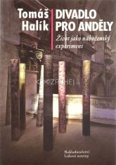 Divadlo pro anděly (kniha + CD) - Život jako náboženský experiment
