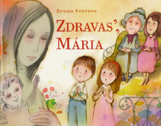 Zdravas', Mária - Najmilšia modlitba