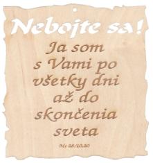 Citát na dreve: Nebojte sa! (61)