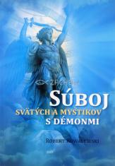 Súboj svätých a mystikov s démonmi - Ohromujúce svedectvá svätých a mystikov v konfrontácii so zlými duchmi
