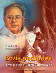 Božia pochodeň - Život a dielo P. Jozefa Litomiského