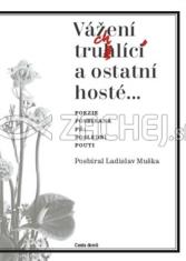 Vážení truchlící a ostatní hosté - Poezie posbíraná při poslední pouti