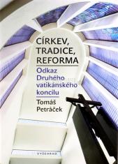 Církev, tradice, reforma - Odkaz Druhého vatikánského koncilu