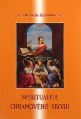 Spiritualita chrámového sboru - Duchovní učení