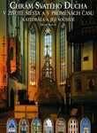 Chrám Svatého Ducha v životě města a v proměnách času - Katedrála a její sousedé