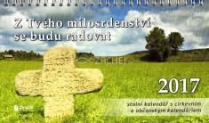 Kalendář 2017 (český) - Z Tvého milosrdenství se budu radovat - stolní kalendář s církevním a občanským kalendáriem