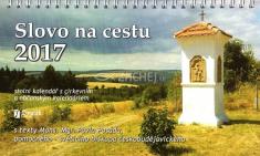 Kalendář 2017 (český) - Slovo na cestu s texty Pavla Posáda - stolní kalendář s církevním a občanským kalendáriem