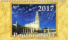 Kalendář 2017 (český) - Poutní místa - stolní kalendář s církevním a občanským kalendáriem