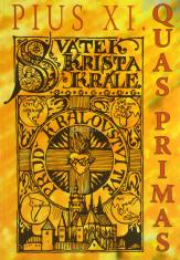 Quas Primas - Svátek Krista Krále - Encyklika papeže Pia XI.