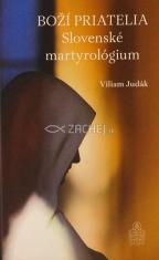 Boží priatelia - Slovenské martyrológium