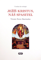 Ježíš Kristus, náš Spasitel - Uvedení do teologie