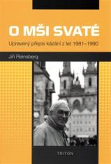 O mši svaté - Upravený přepis kázání z let 1981-1990