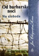 Od barbarskej noci - Na slobode