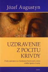 Uzdravenie z pocitu krivdy - Úvahy opierajúce sa o fundament Duchovných cvičení svätého Ignáca z Loyoly