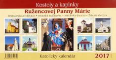 Katolícky kalendár 2017 stolový: Kostoly a kaplnky Ružencovej Panny Márie