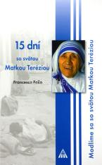 15 dní so svätou Matkou Teréziou - Modlíme sa so svätou Matkou Teréziou