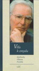 Vôľa k zmyslu - Myšlienky Viktora E. Frankla