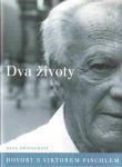 Dva životy - Hovory s Viktorem Fischelem