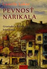 Pevnosť Narikala - Gruzínsko v dobách antiky a raného kresťanstva