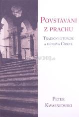 Povstávání z prachu - Tradiční liturgie a obnova Církve