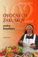 102 ovocných zákuskov sestry Anastázie - nové recepty