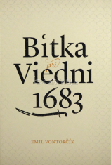Bitka pri Viedni 1683 (II. revidované vydanie) - Stret civilizácií kresťanského kríža a moslimského polmesiaca