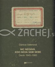 Nic nedává, kdo nedá sám sebe - Deník 1945 - 1960