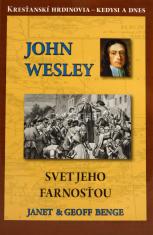 John Wesley - Svet jeho farnosťou - Kresťanskí hrdinovia - kedysi a dnes