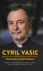 Cyril Vasiľ - Kresťan by mal byť hrdinom