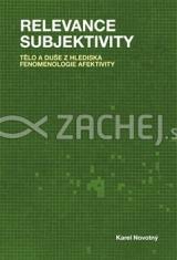 Relevance subjektivity - Tělo a duše z hlediska fenomenologie afektivity