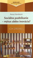 Sociálne podnikanie - mýtus alebo inovácia?