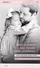 Otec a dcéra. Ako vznikli naše problémy - 71/2016